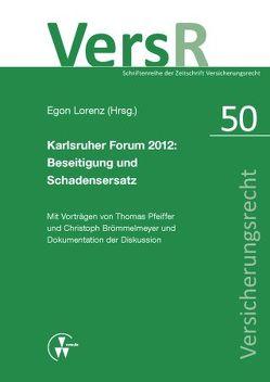 Karlsruher Forum 2012: Beseitigung und Schadensersatz von Brömmelmeyer,  Christoph, Lorenz,  Egon, Pfeiffer,  Thomas