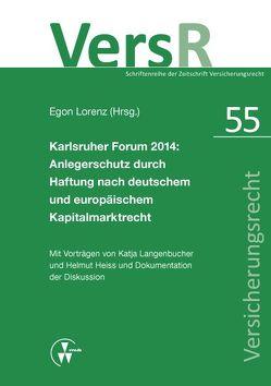 Karlsruher Forum 2014: Anlegerschutz durch Haftung nach deutschem und europäischem Kapitalmarktrecht von Heiss,  Helmut, Langenbucher,  Katja, Lorenz,  Egon