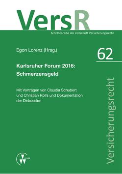 Karlsruher Forum 2016: Schmerzensgeld von Lorenz,  Egon, Rolfs,  Christian, Schubert,  Claudia