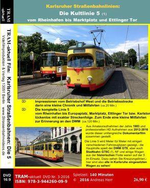 Karlsruher Straßenbahnlinien: Die Kultlinie 5 von Herr,  Andreas