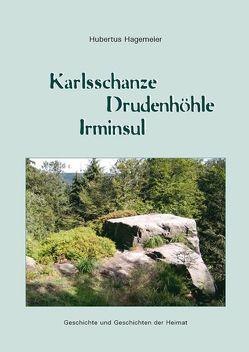 Karlsschanze – Drudenhöhle – Irminsul von Hagemeier,  Hubertus