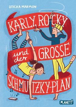 Karly, Rocky und der große Schmutzky-Plan von Horstschäfer,  Felicitas, Marmon,  Uticha
