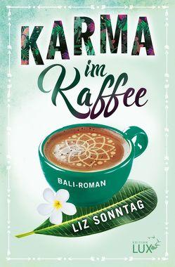 Karma im Kaffee von Sonntag,  Liz