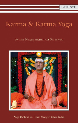 Karma & Karma Yoga von Swami Niranjanananda Saraswati, Swami Prakashananda Saraswati