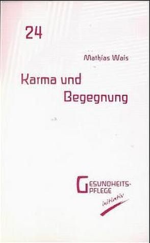 Karma und Begegnung von Wais,  Mathias