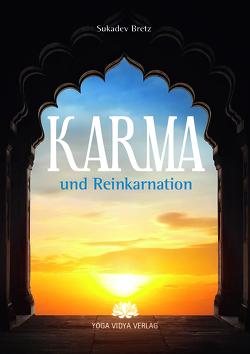 Karma und Reinkarnation von Bretz,  Sukadev