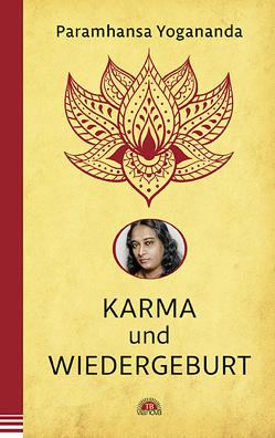 Karma und Wiedergeburt von Yogananda,  Paramhansa