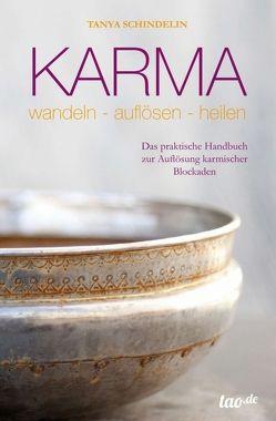 Karma – wandeln-auflösen-heilen von Schindelin,  Tanya