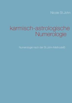 karmisch-astrologische Numerologie von St.John,  Nicole