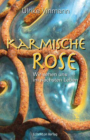 Karmische Rose von Vinmann,  Ulrike