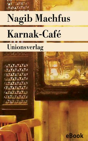 Karnak-Café von Kilias,  Doris, Machfus,  Nagib