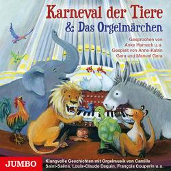 Karneval der Tiere & Das Orgelmärchen von Gera,  Anne-Kathrin, Gera,  Manuel, Harnack,  Anke