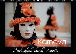 Karneval – Farbenfroh durch Venedig (Wandkalender 2019 DIN A2 quer) von van der Wiel,  Irma
