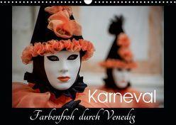 Karneval – Farbenfroh durch Venedig (Wandkalender 2019 DIN A3 quer) von van der Wiel,  Irma