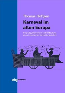 Karneval im alten Europa von Höffgen,  Thomas