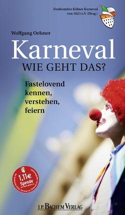 Karneval – Wie geht das? von Oelsner,  Wolfgang