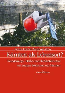 Kärnten als Lebensort? von Leitner,  Sylvia, Sting,  Stephan