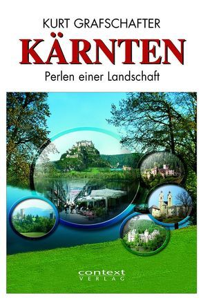 Kärnten – Perlen einer Landschaft von Grafschafter,  Kurt