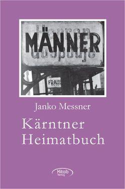 Kärntner Heimatbuch von Birbaumer,  Ulf, Messner,  Janko, Turrini,  Peter