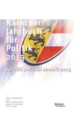 Kärntner Jahrbuch für Politik 2013 von Anderwald,  Karl, Filzmaier,  Peter, Hren,  Karl