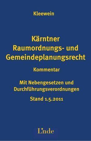 Kärntner Raumordnungs- und Gemeindeplanungsrecht von Kleewein,  Wolfgang