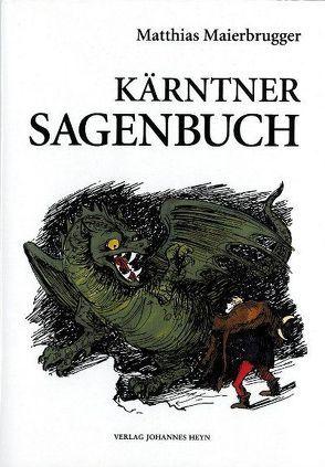 Kärntner Sagenbuch von Maierbrugger,  Matthias