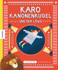 Karo Kanonenkugel und der Löwe von Easton,  Grace, Köller,  Kathrin