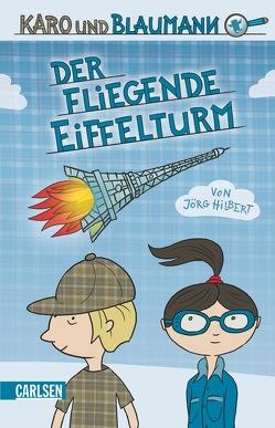 Karo und Blaumann 1: Der fliegende Eiffelturm von Hilbert,  Jörg