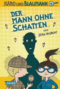Karo und Blaumann 2: Der Mann ohne Schatten von Hilbert,  Jörg