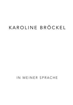 Karoline Bröckel von Bröckel,  Karoline, Galerie Werner Klein, Koerver,  Jens Peter
