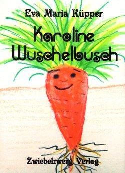 Karoline Wuschelbusch von Küpper,  Annika, Küpper,  Eva-Maria, Küpper,  Jonathan