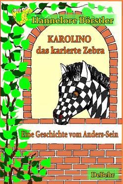 Karolino, das karierte Zebra – Eine Geschichte vom Anders-Sein von Börstler,  Hannelore