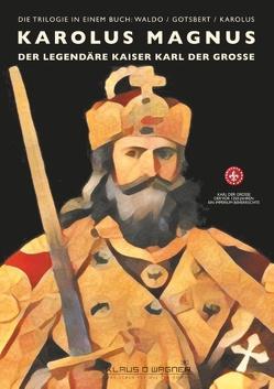 Karolus Magnus (deutsche Version) von Wagner,  Klaus D.