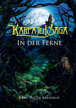 Karpatensaga von Acker,  Sabina, Kreuzhof,  Hans D