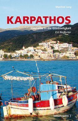 Karpathos – Inselreise in die Glückseligkeit von Jung,  Manfred