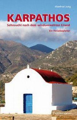 Karpathos – Sehnsucht nach dem windumwehten Eiland von Heiss,  Sepp, Jung,  Manfred