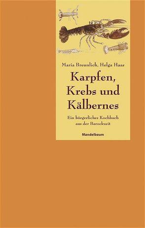 Karpfen, Krebs und Kälbernes von Breunlich,  Maria, Haas,  Helga