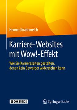Karriere‐Websites mit Wow!‐Effekt von Ederer,  Peter, Knabenreich,  Henner