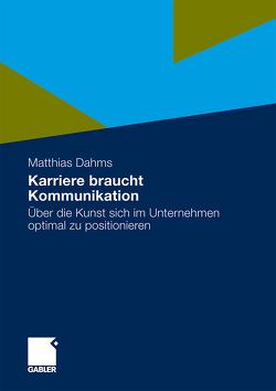 Karriere braucht Kommunikation von Dahms,  Matthias