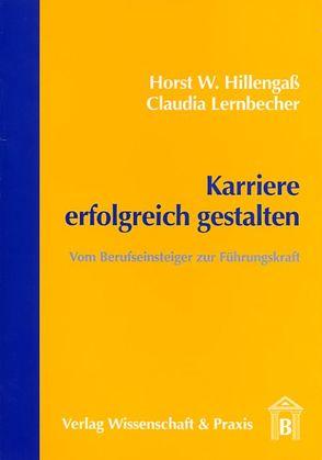 Karriere erfolgreich gestalten von Hillengaß,  Horst W, Lernbecher,  Claudia