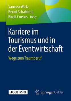 Karriere im Tourismus und in der Eventwirtschaft von Crusius,  Birgit, Schabbing,  Bernd, Wirtz,  Vanessa