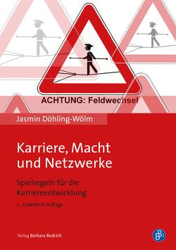 Karriere, Macht und Netzwerke von Döhling-Wölm,  Jasmin