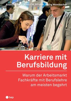 Karriere mit Berufsbildung (E-Book) von Eller,  Andrea, Strahm,  Rudolf H., Wombacher,  Jörg
