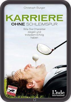 Karriere ohne Schleimspur von Burger,  Christoph