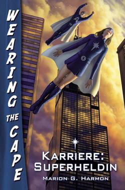 Karriere: Superheldin von Harmon,  Marion G.