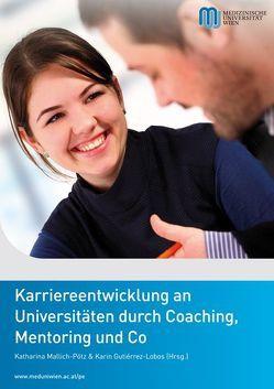 Karriereentwicklung an Universitäten durch Coaching, Mentoring und Co von Gutierrez-Lobos,  Karin, Mallich-Pötz,  Katharina