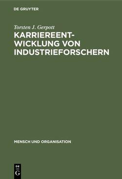 Karriereentwicklung von Industrieforschern von Gerpott,  Torsten J., Staehle,  Wolfgang H.