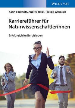 Karriereführer für Naturwissenschaftlerinnen von Bodewits,  Karin, Gramlich,  Philipp, Hauk,  Andrea