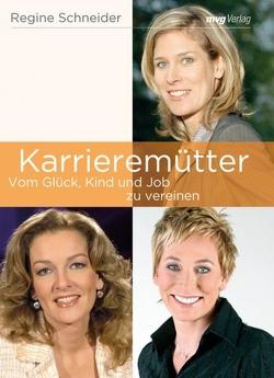 Karrieremütter von Schneider,  Regine
