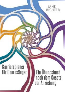 Karriereplaner für Opernsänger von Richter,  Jane